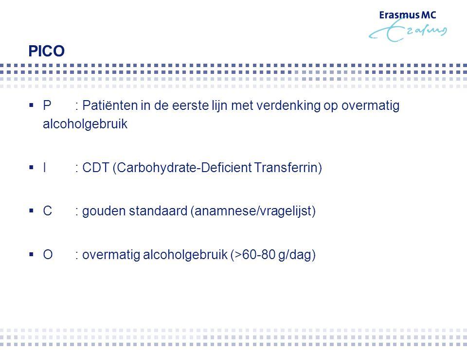 PICO  P: Patiënten in de eerste lijn met verdenking op overmatig alcoholgebruik  I: CDT (Carbohydrate-Deficient Transferrin)  C: gouden standaard (anamnese/vragelijst)  O: overmatig alcoholgebruik (>60-80 g/dag)