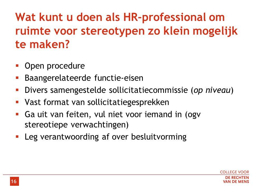 Wat kunt u doen als HR-professional om ruimte voor stereotypen zo klein mogelijk te maken.