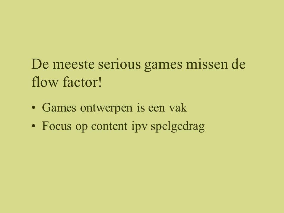 Belangrijke elementen voor de flow factor: uitdagend doel onderliggende regels hindernissen en beloningen vorm van competitie enige mate van onzekerheid speler controle context: –aantrekkelijke graphics –verhaallijn