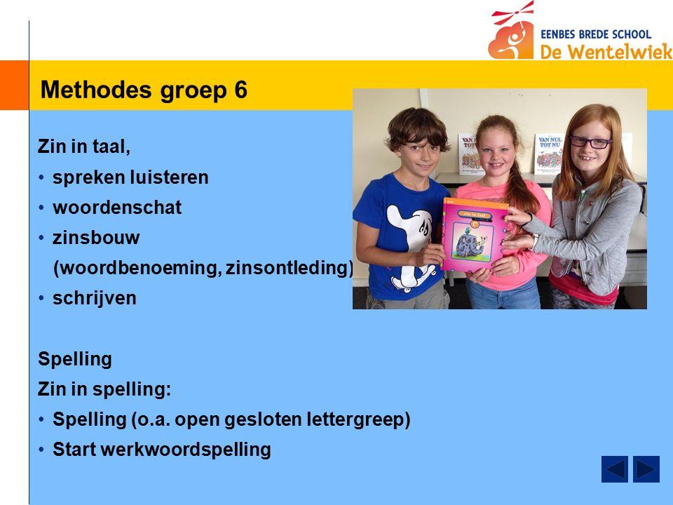 Methodes groep 6 Zin in taal, spreken luisteren woordenschat zinsbouw (woordbenoeming, zinsontleding) schrijven Spelling Zin in spelling: Spelling (o.a.