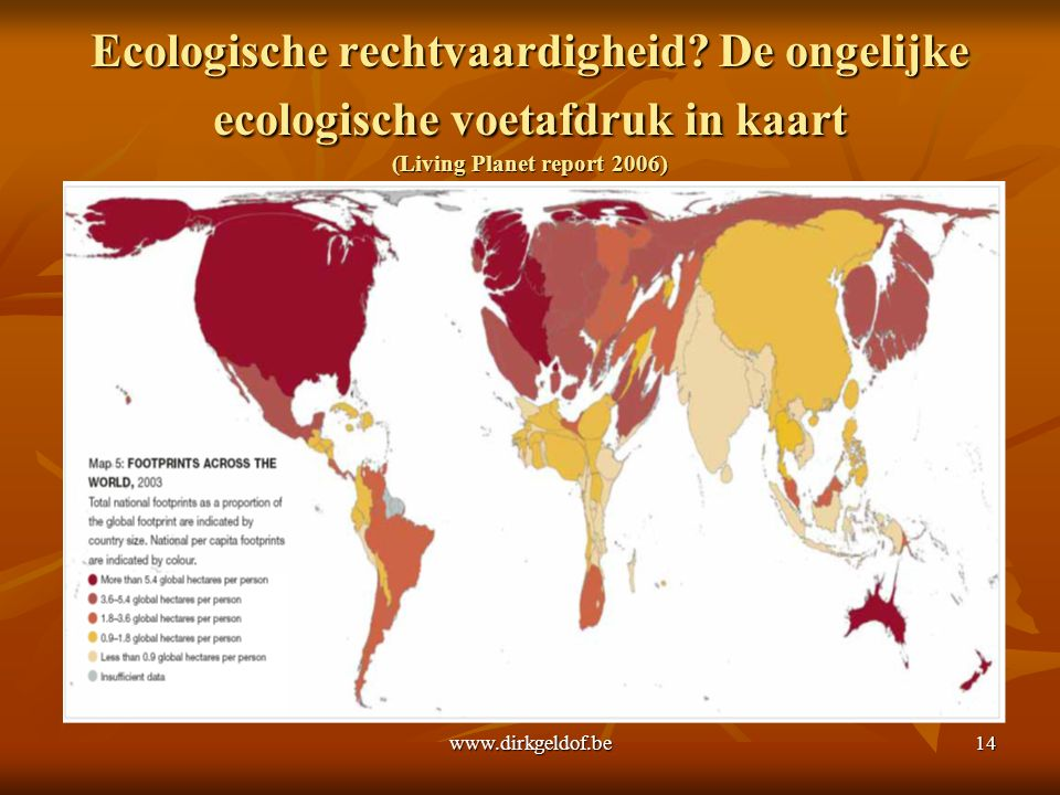 www.dirkgeldof.be14 Ecologische rechtvaardigheid.