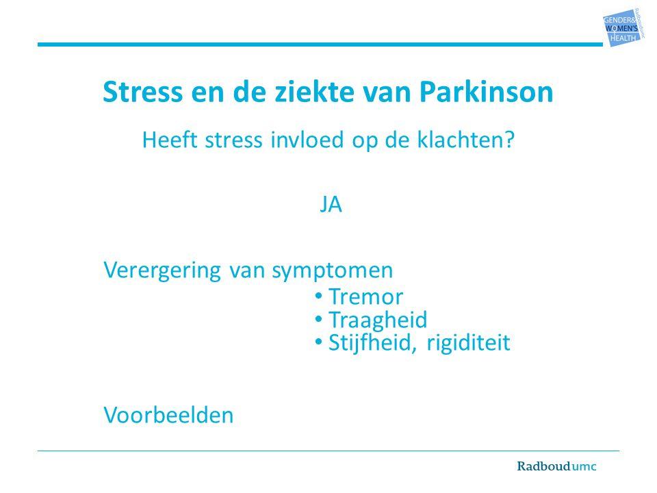 Stress en de ziekte van Parkinson Heeft stress invloed op de klachten.