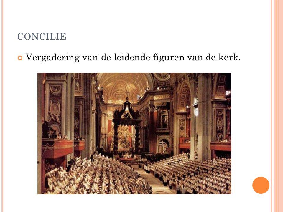 CONCILIE Vergadering van de leidende figuren van de kerk.