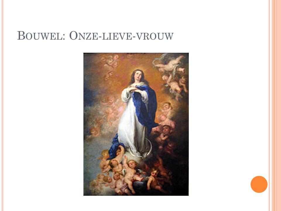 B OUWEL : O NZE - LIEVE - VROUW
