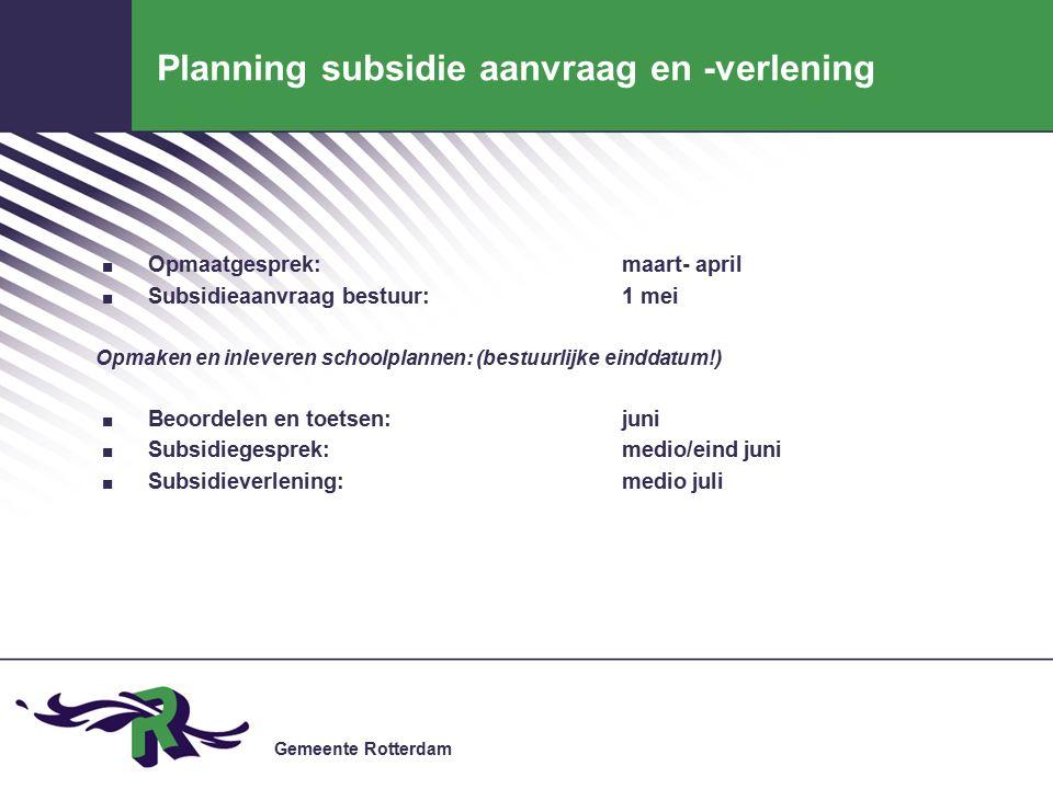 Gemeente Rotterdam Planning subsidie aanvraag en -verlening.