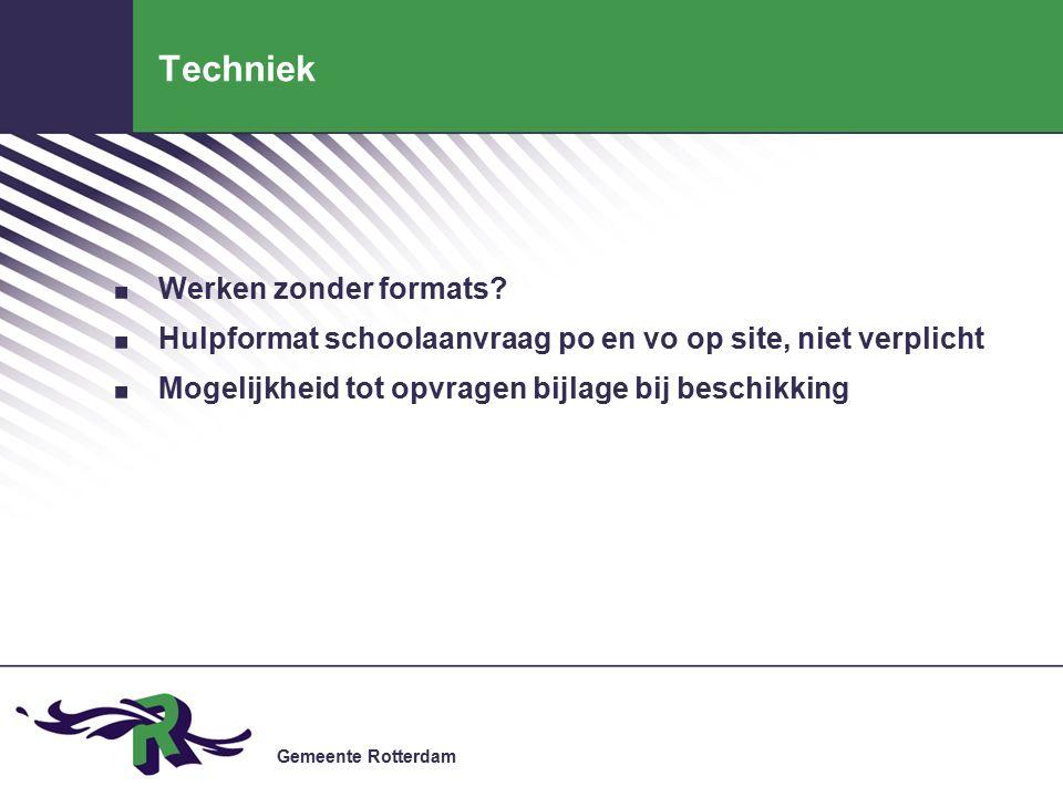 Gemeente Rotterdam Techniek. Werken zonder formats?.