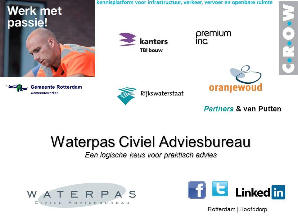 Waterpas Civiel Adviesbureau Een logische keus voor praktisch advies Rotterdam | Hoofddorp Partners & van Putten