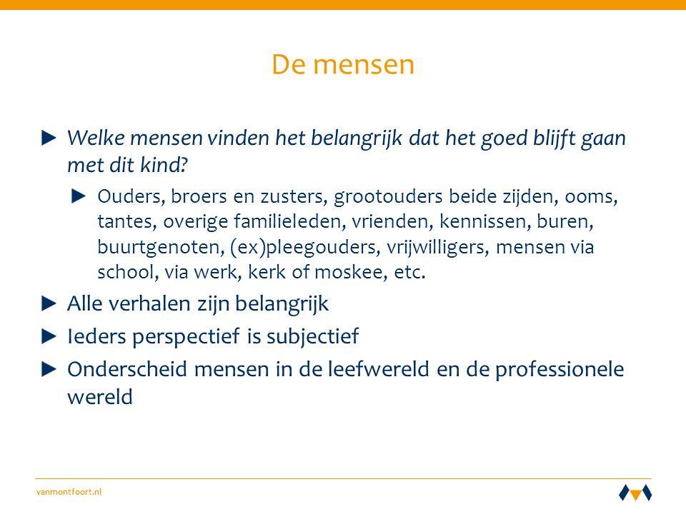 vanmontfoort.nl De mensen Welke mensen vinden het belangrijk dat het goed blijft gaan met dit kind.