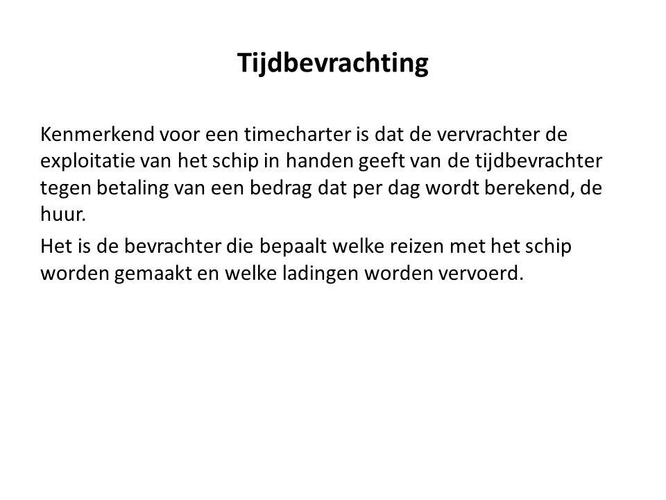 Tijdbevrachting Kenmerkend voor een timecharter is dat de vervrachter de exploitatie van het schip in handen geeft van de tijdbevrachter tegen betalin