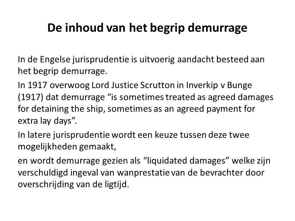 De inhoud van het begrip demurrage In de Engelse jurisprudentie is uitvoerig aandacht besteed aan het begrip demurrage.