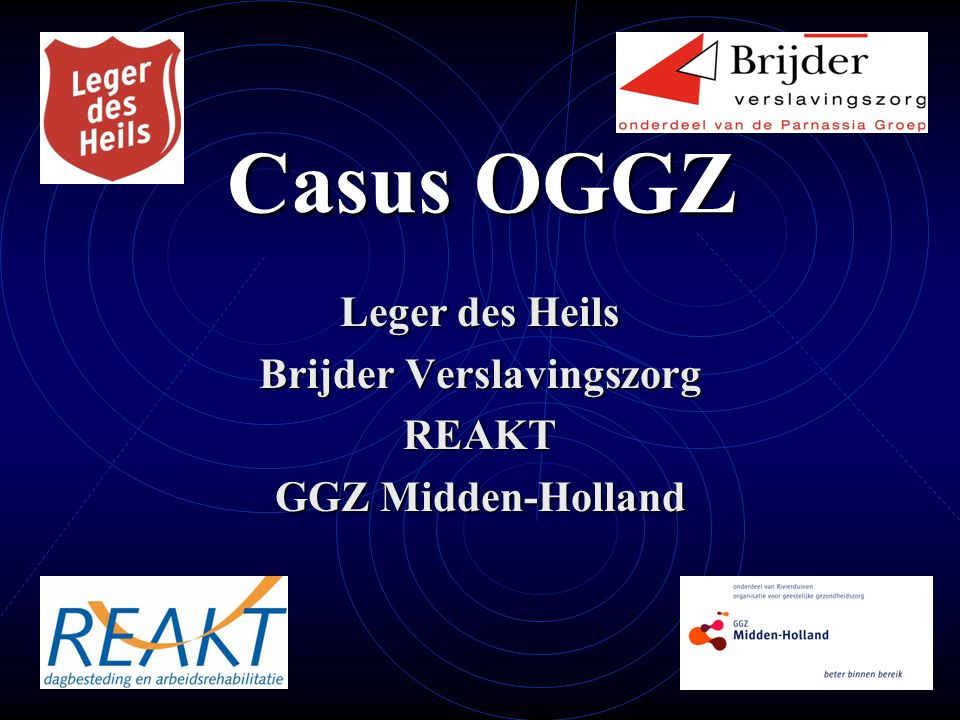Casus OGGZ Leger des Heils Brijder Verslavingszorg REAKT GGZ Midden-Holland