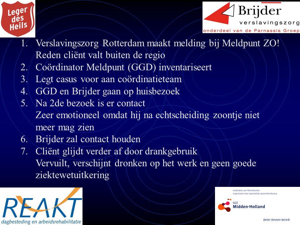1.Verslavingszorg Rotterdam maakt melding bij Meldpunt ZO.