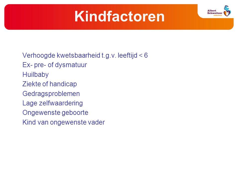 Kindfactoren Verhoogde kwetsbaarheid t.g.v.