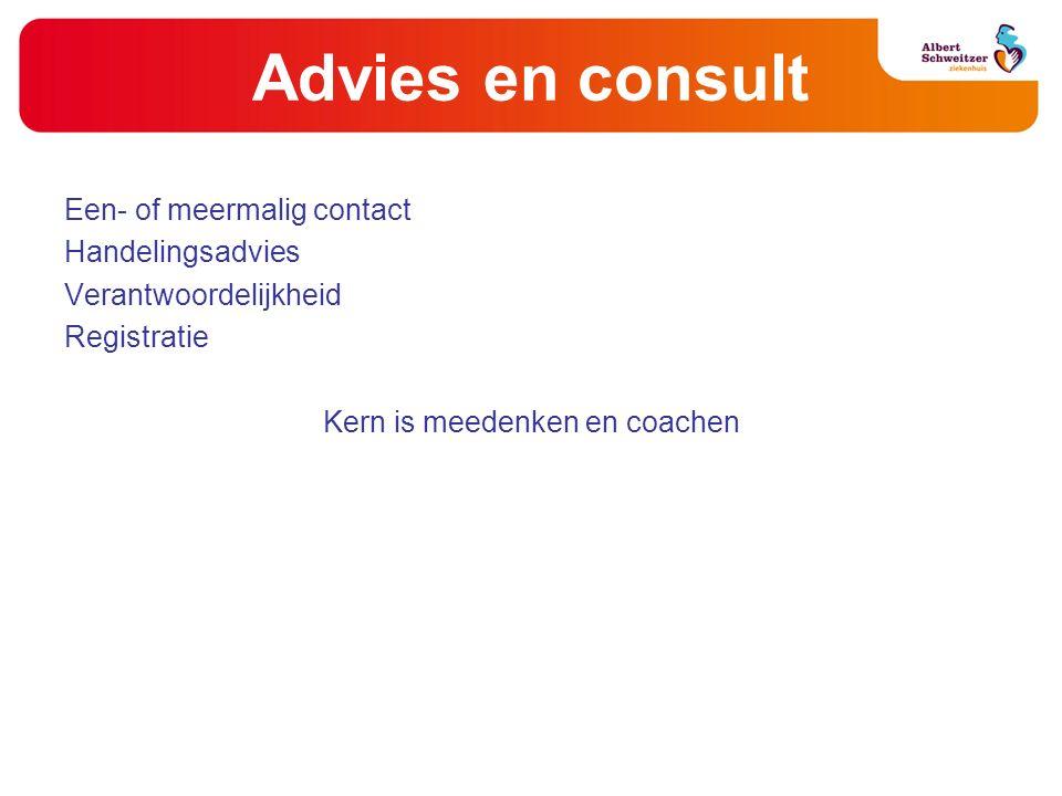 Advies en consult Een- of meermalig contact Handelingsadvies Verantwoordelijkheid Registratie Kern is meedenken en coachen