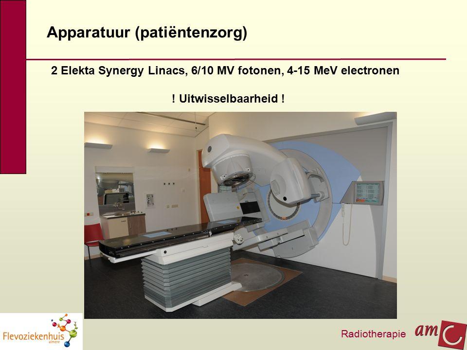Apparatuur (patiëntenzorg) 2 Elekta Synergy Linacs, 6/10 MV fotonen, 4-15 MeV electronen ! Uitwisselbaarheid ! Radiotherapie