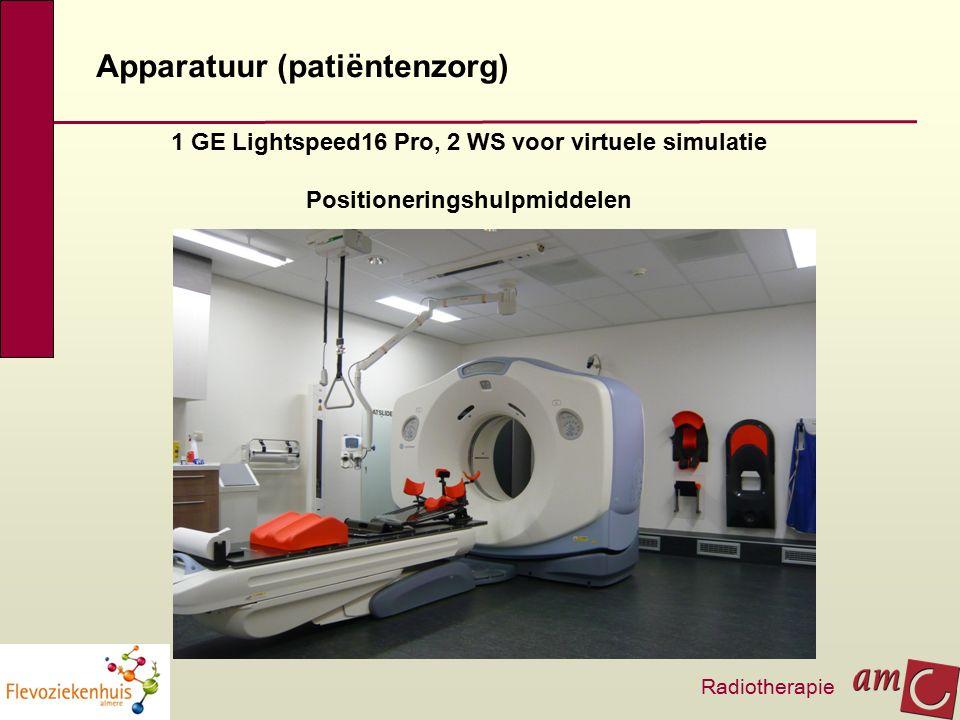 Apparatuur (patiëntenzorg) 1 GE Lightspeed16 Pro, 2 WS voor virtuele simulatie Positioneringshulpmiddelen Radiotherapie