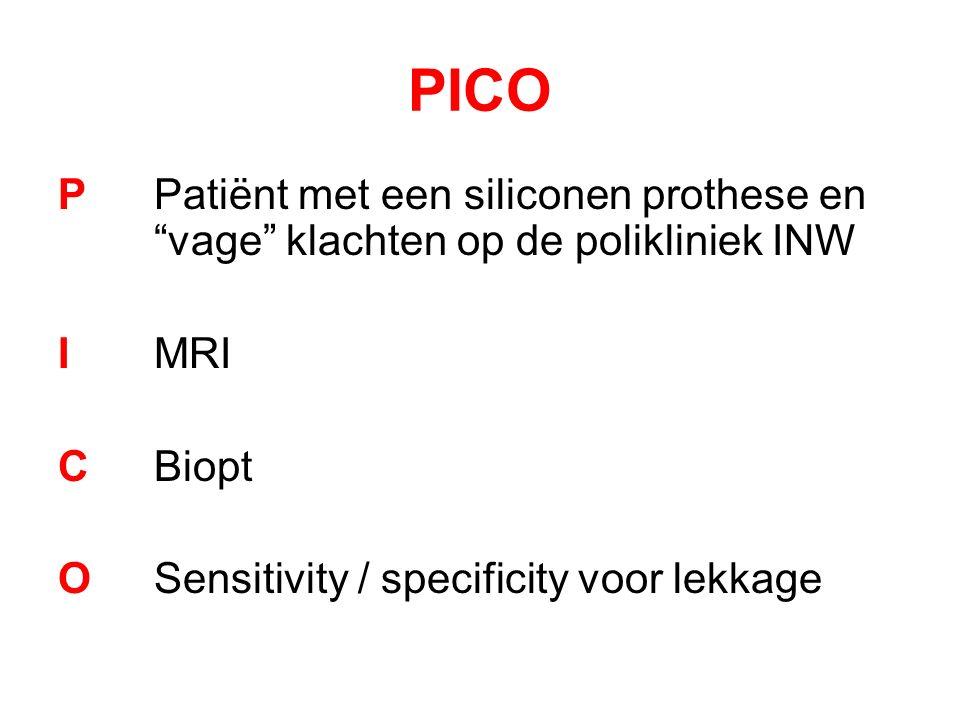 PICO PPatiënt met een siliconen prothese en vage klachten op de polikliniek INW I MRI C Biopt O Sensitivity / specificity voor lekkage