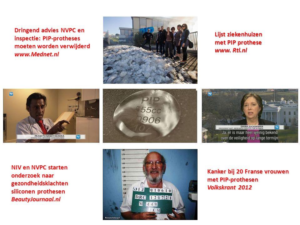 Dringend advies NVPC en inspectie: PIP-protheses moeten worden verwijderd www.Mednet.nl Lijst ziekenhuizen met PIP prothese www.