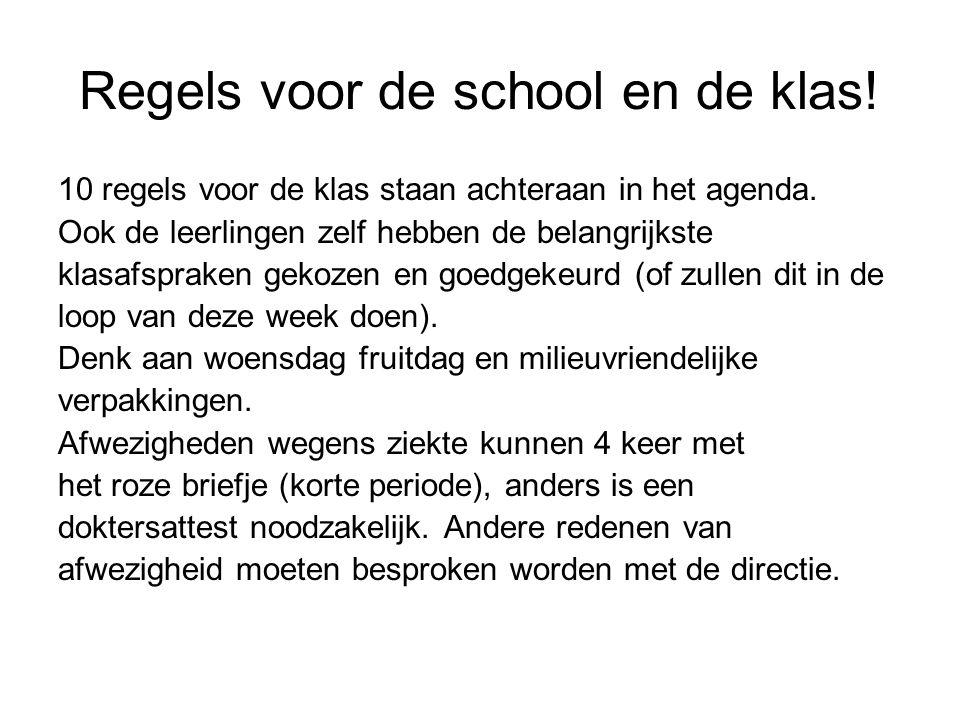 Regels voor de school en de klas! 10 regels voor de klas staan achteraan in het agenda. Ook de leerlingen zelf hebben de belangrijkste klasafspraken g