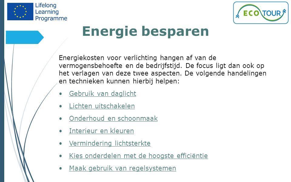 Energie besparen 16 Energiekosten voor verlichting hangen af van de vermogensbehoefte en de bedrijfstijd. De focus ligt dan ook op het verlagen van de