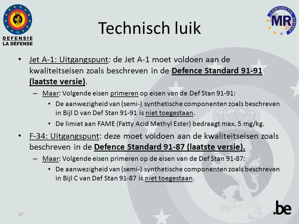 Technisch luik Jet A-1: Uitgangspunt: de Jet A-1 moet voldoen aan de kwaliteitseisen zoals beschreven in de Defence Standard 91-91 (laatste versie).