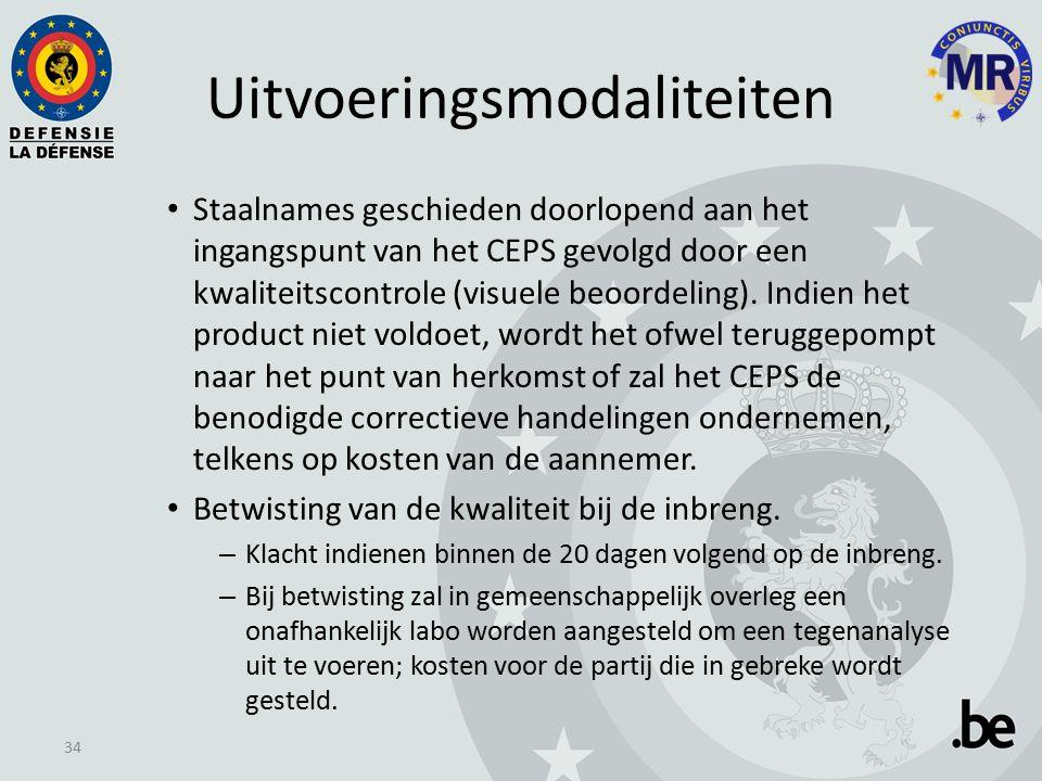 Uitvoeringsmodaliteiten Staalnames geschieden doorlopend aan het ingangspunt van het CEPS gevolgd door een kwaliteitscontrole (visuele beoordeling).