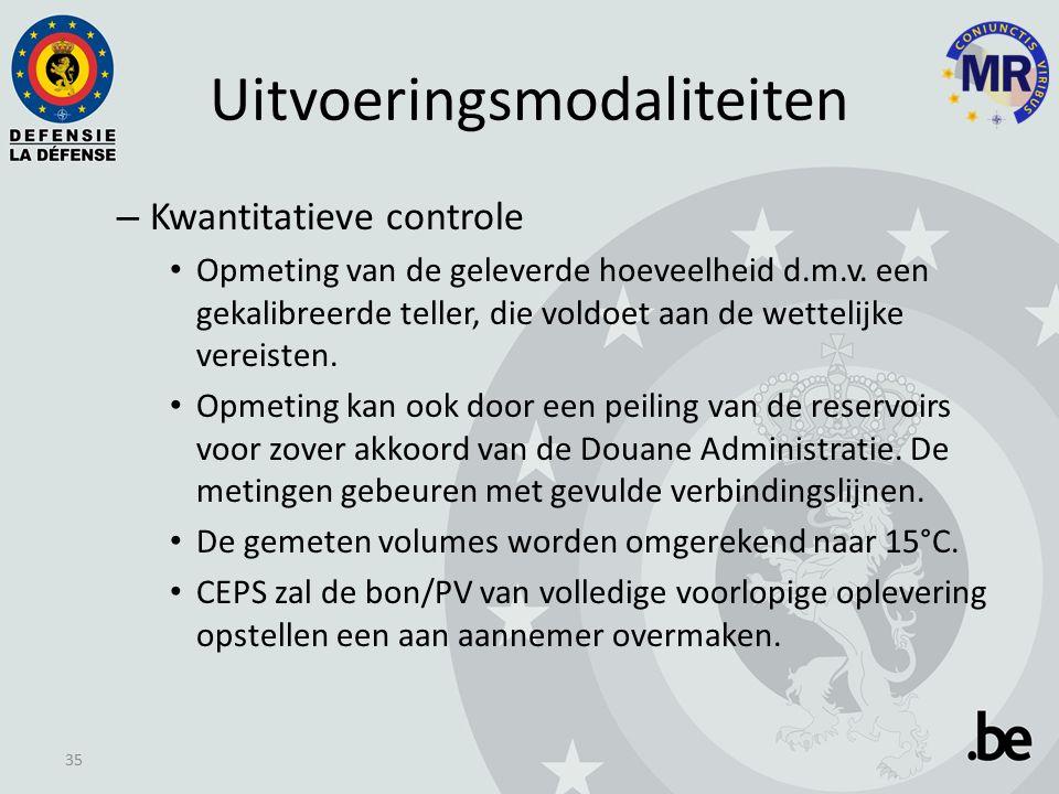 Uitvoeringsmodaliteiten – Kwantitatieve controle Opmeting van de geleverde hoeveelheid d.m.v.