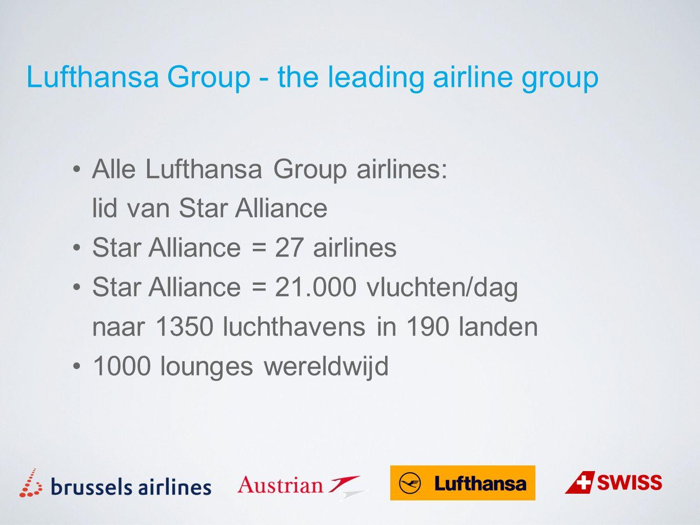 Alle Lufthansa Group airlines: lid van Star Alliance Star Alliance = 27 airlines Star Alliance = 21.000 vluchten/dag naar 1350 luchthavens in 190 land