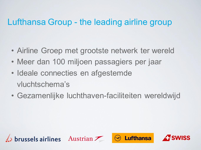 Alle Lufthansa Group airlines: lid van Star Alliance Star Alliance = 27 airlines Star Alliance = 21.000 vluchten/dag naar 1350 luchthavens in 190 landen 1000 lounges wereldwijd Lufthansa Group - the leading airline group