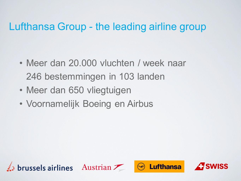 Meer dan 20.000 vluchten / week naar 246 bestemmingen in 103 landen Meer dan 650 vliegtuigen Voornamelijk Boeing en Airbus Lufthansa Group - the leadi