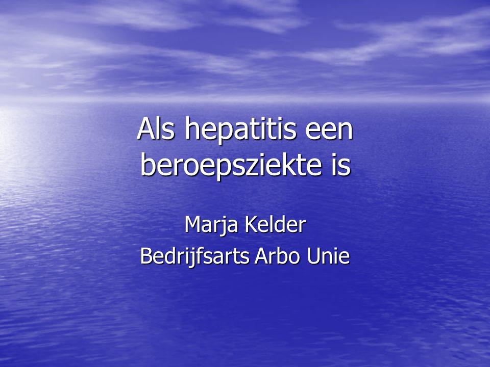 Als hepatitis een beroepsziekte is Marja Kelder Bedrijfsarts Arbo Unie