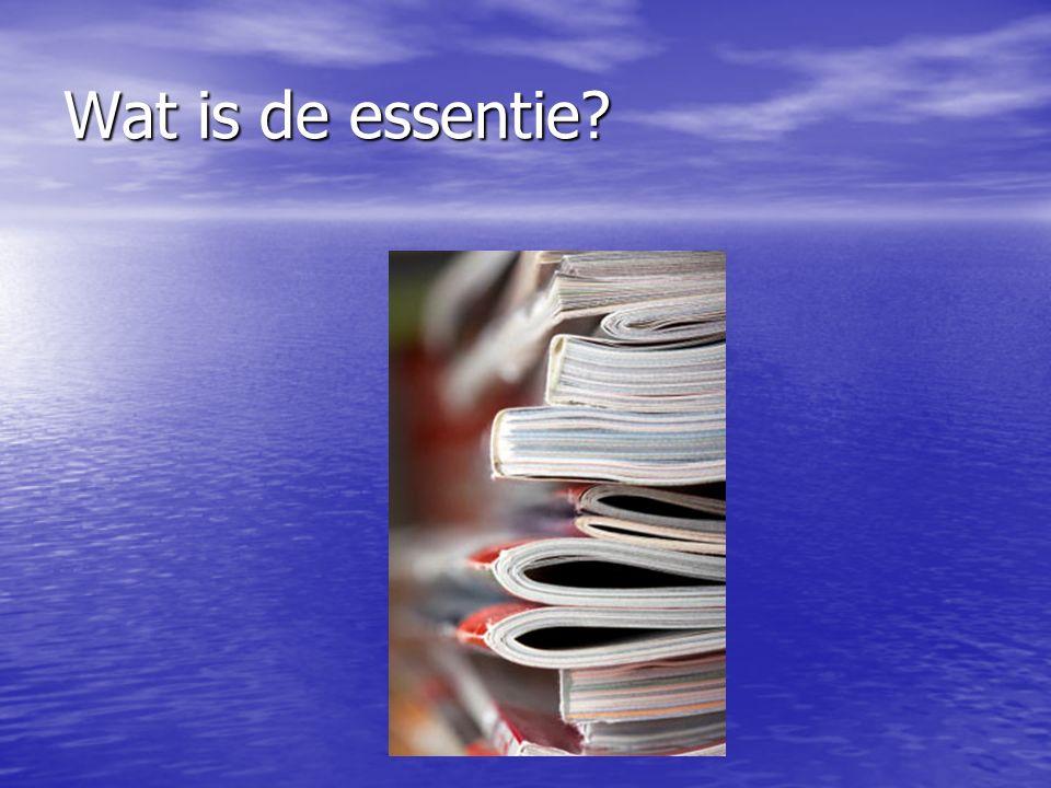 Wat is de essentie?