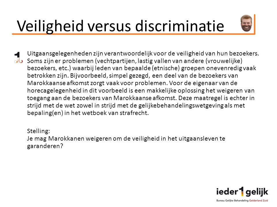 Veiligheid versus discriminatie Uitgaansgelegenheden zijn verantwoordelijk voor de veiligheid van hun bezoekers.