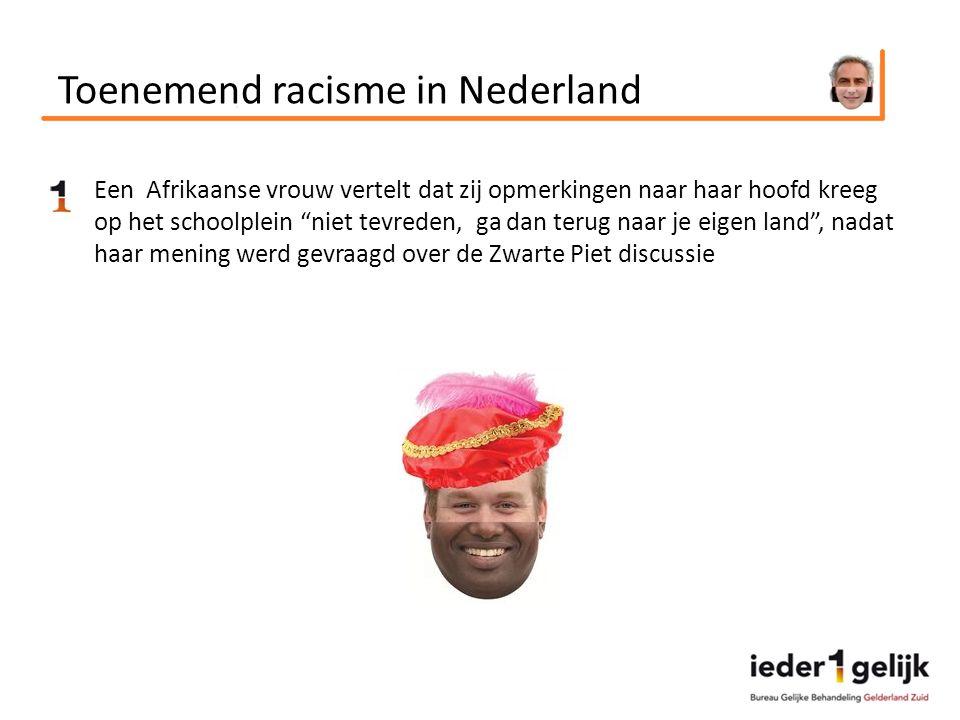 Toenemend racisme in Nederland Een Afrikaanse vrouw vertelt dat zij opmerkingen naar haar hoofd kreeg op het schoolplein niet tevreden, ga dan terug naar je eigen land , nadat haar mening werd gevraagd over de Zwarte Piet discussie