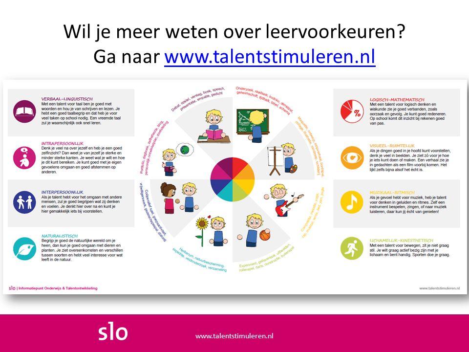 Wil je meer weten over leervoorkeuren? Ga naar www.talentstimuleren.nlwww.talentstimuleren.nl
