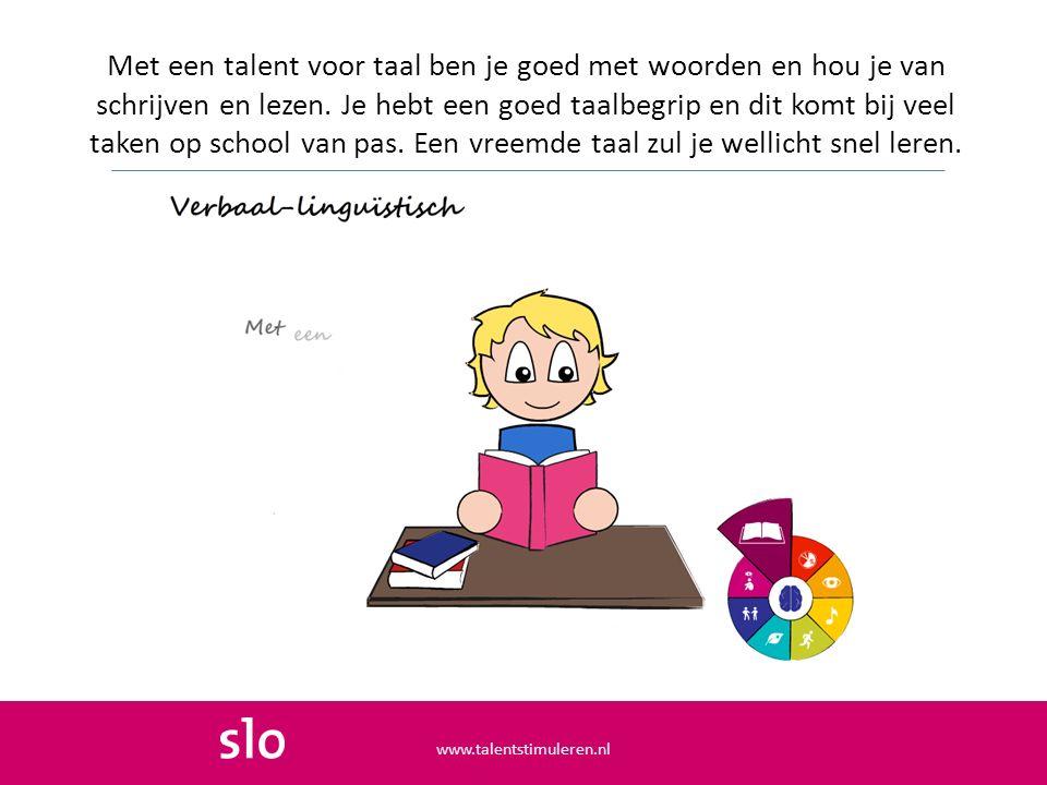 Met een talent voor taal ben je goed met woorden en hou je van schrijven en lezen. Je hebt een goed taalbegrip en dit komt bij veel taken op school va