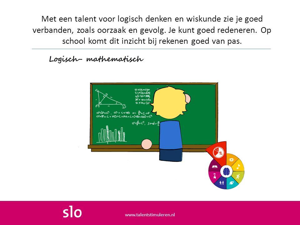 Met een talent voor logisch denken en wiskunde zie je goed verbanden, zoals oorzaak en gevolg. Je kunt goed redeneren. Op school komt dit inzicht bij