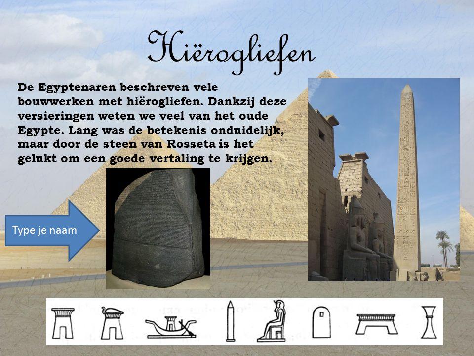 Hiërogliefen De Egyptenaren beschreven vele bouwwerken met hiërogliefen.
