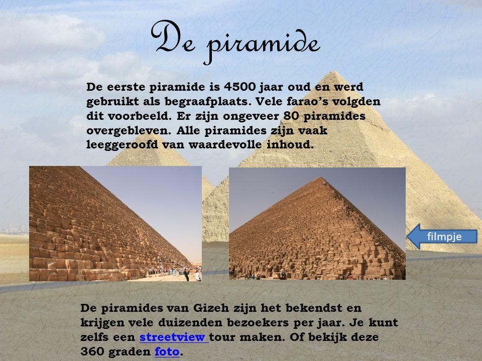 De piramide De eerste piramide is 4500 jaar oud en werd gebruikt als begraafplaats.