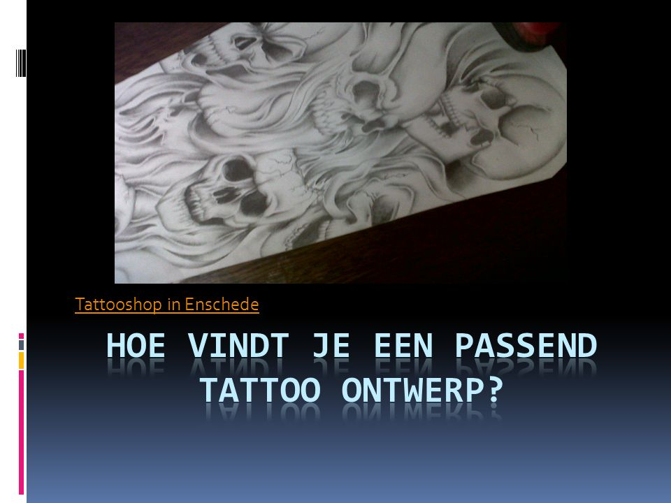 Een tattooshop vinden en het juiste ontwerp laten maken  hoe pak je dat het beste aan.