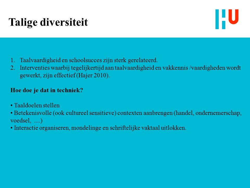Talige diversiteit 1.Taalvaardigheid en schoolsucces zijn sterk gerelateerd.