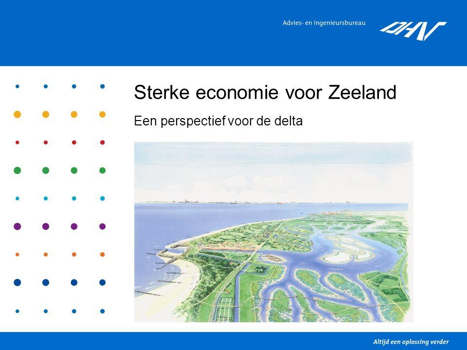 Sterke economie voor Zeeland 1.Zeeland en water 2.