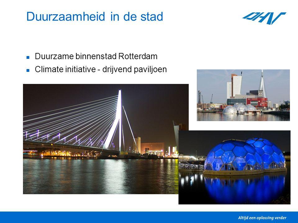 Duurzaamheid in de stad Duurzame binnenstad Rotterdam Climate initiative - drijvend paviljoen