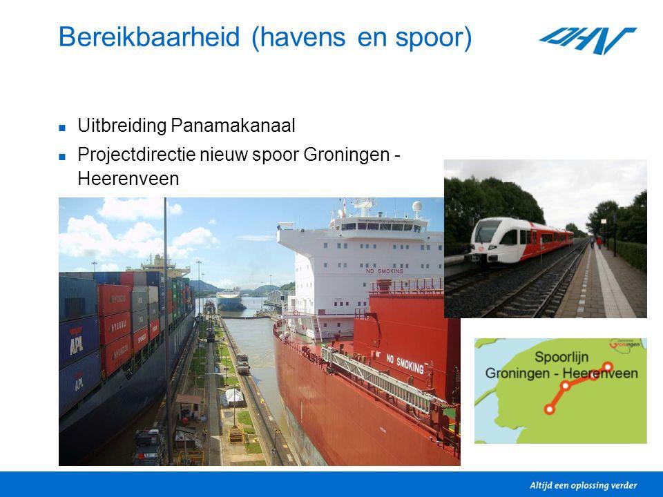 Bereikbaarheid (havens en spoor) Uitbreiding Panamakanaal Projectdirectie nieuw spoor Groningen - Heerenveen