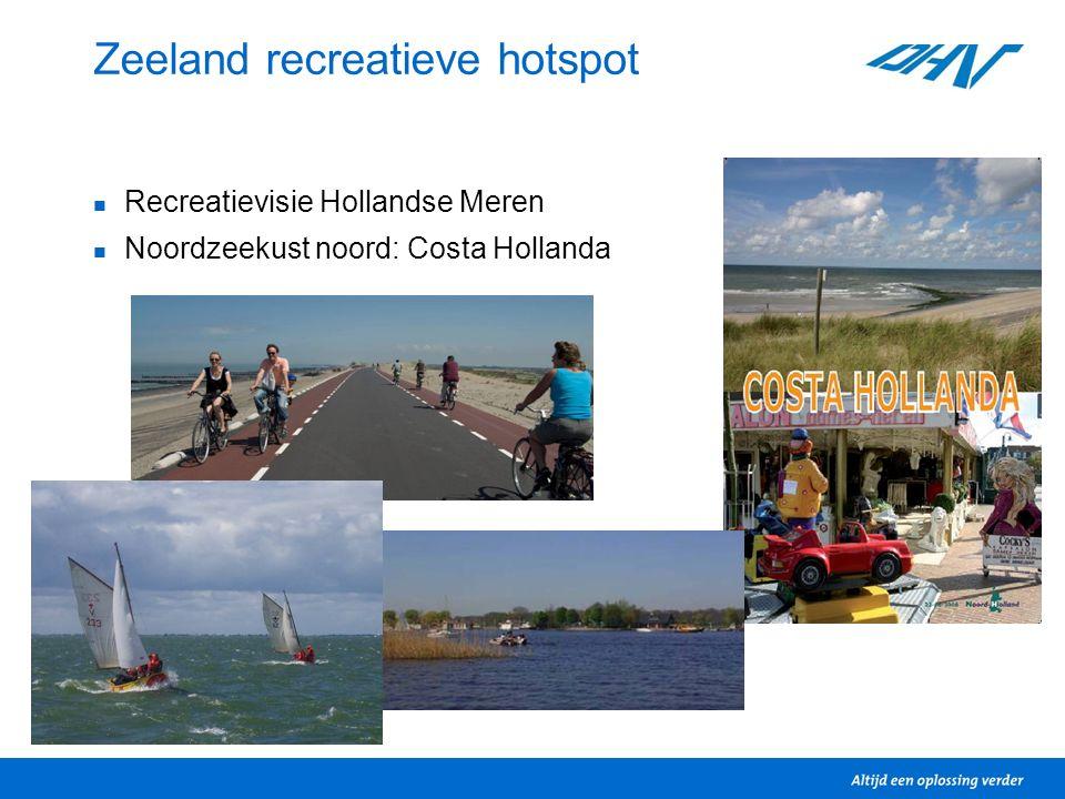 Zeeland recreatieve hotspot Recreatievisie Hollandse Meren Noordzeekust noord: Costa Hollanda