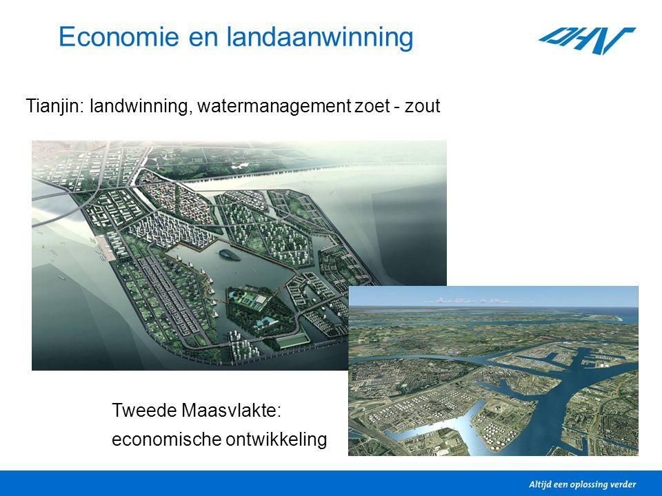 Economie en landaanwinning Tweede Maasvlakte: economische ontwikkeling Tianjin: landwinning, watermanagement zoet - zout