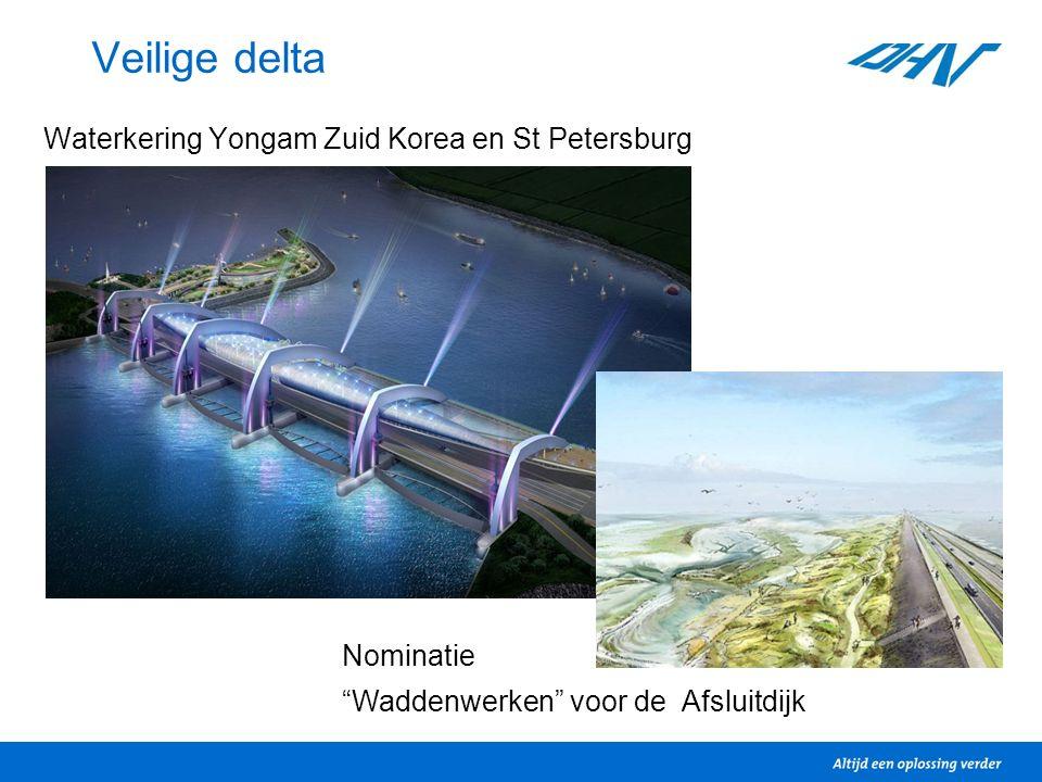"""Veilige delta Waterkering Yongam Zuid Korea en St Petersburg Nominatie """"Waddenwerken"""" voor de Afsluitdijk"""