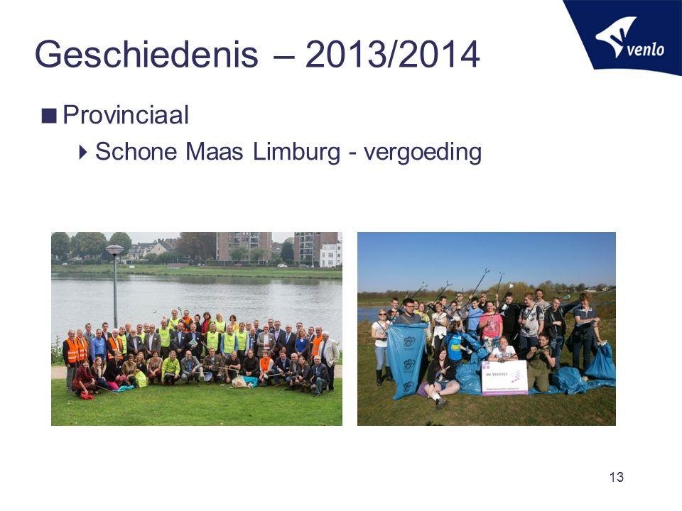 Geschiedenis – 2013/2014  Provinciaal  Schone Maas Limburg - vergoeding 13