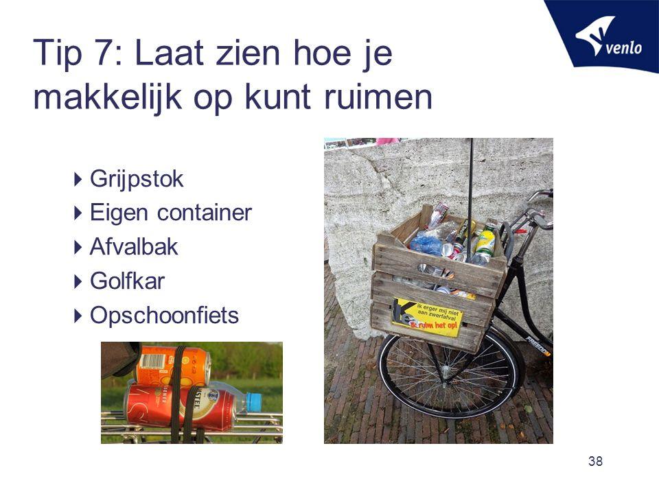 Tip 7: Laat zien hoe je makkelijk op kunt ruimen  Grijpstok  Eigen container  Afvalbak  Golfkar  Opschoonfiets 38
