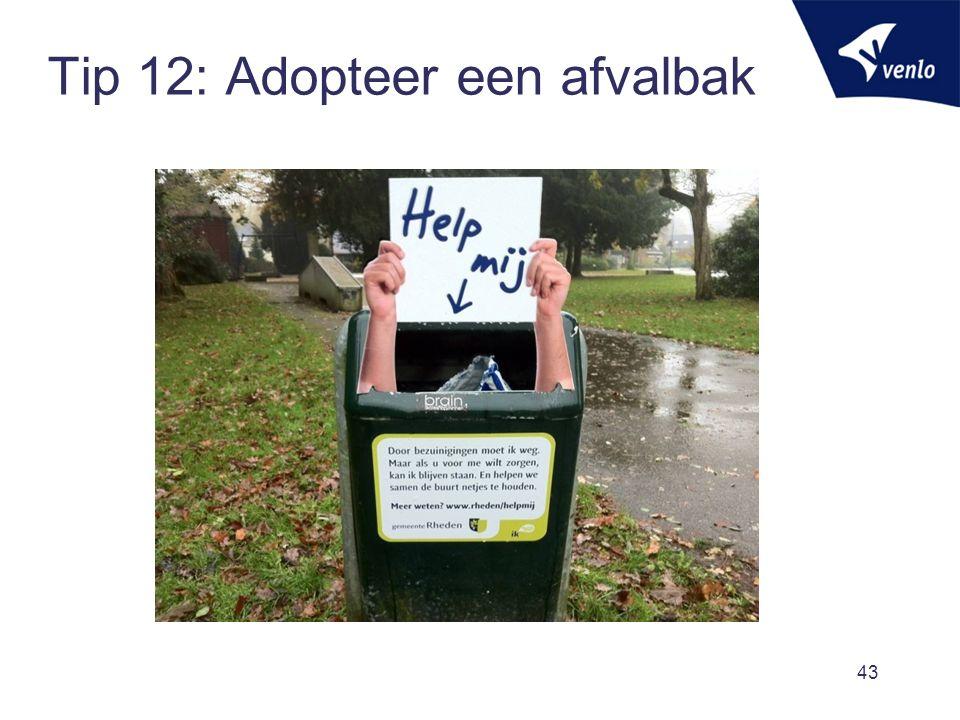 Tip 12: Adopteer een afvalbak 43